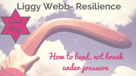 Liggy Webb: Resilience- how to bend not break under pressure