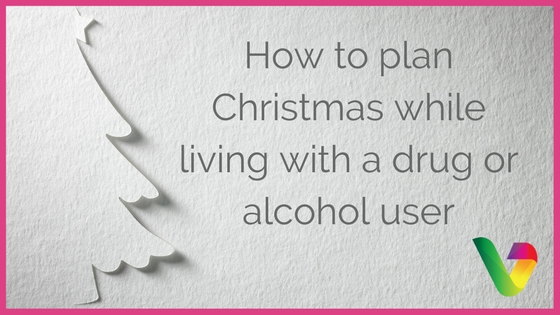 How to plan Christmas while livin with a drug or alcohol user