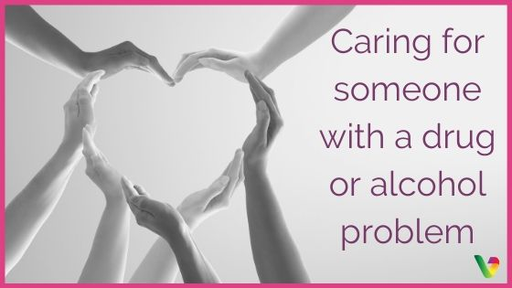 Caring for Someone with Drug or Alcohol Problem